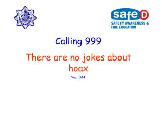 Calling 999 There are no jokes about hoax Year 3&4