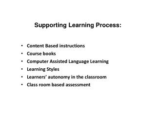 Supporting Learning Process: