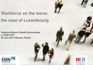 Workforce on the move:  the c ase of Luxembourg