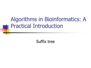 Algorithms in Bioinformatics: A Practical Introduction