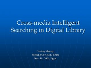 Cross-media Intelligent Searching in Digital Library