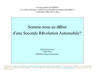 Somme-nous au d é but   d ' une Seconde R é volution Automobile? Michel Freyssenet CNRS Paris