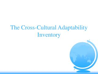 The Cross-Cultural Adaptability Inventory
