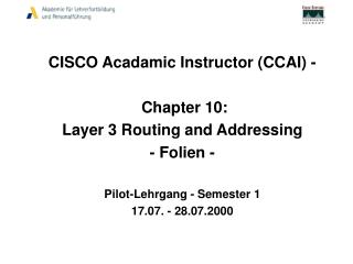 CISCO Acadamic Instructor (CCAI) -   Chapter 10:  Layer 3 Routing and Addressing - Folien -