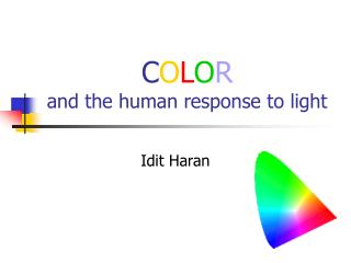COLOR and the human response to light