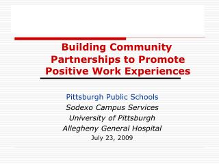 Building Community Partnerships to Promote Positive Work Experiences Pittsburgh Public Schools
