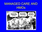 MANAGED CARE AND HMOs