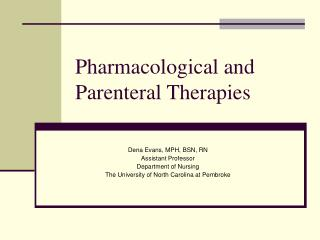 Pharmacological and Parenteral Therapies
