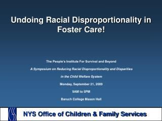 Undoing Racial Disproportionality in Foster Care!