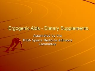 Ergogenic Aids - Dietary Supplements