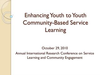 Enhancing Youth to Youth Community-Based Service Learning