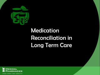 Medication Reconciliation in Long Term Care