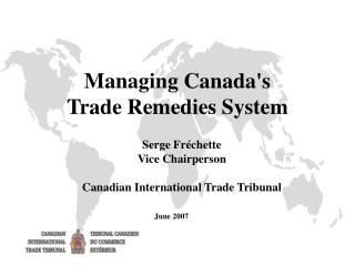 Managing Canada's  Trade Remedies System