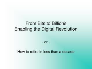 From Bits to Billions Enabling the Digital Revolution
