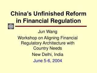 China's Unfinished Reform in Financial Regulation