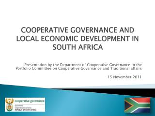 COOPERATIVE GOVERNANCE AND LOCAL ECONOMIC DEVELOPMENT IN SOUTH AFRICA
