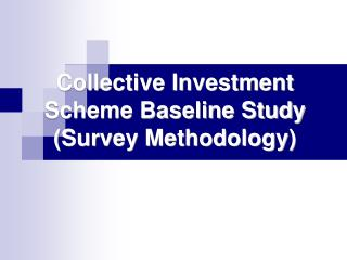 Collective Investment Scheme Baseline Study (Survey Methodology)