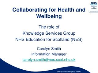 Collaborating for Health and Wellbeing The role of  Knowledge Services Group