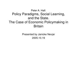 Peter A. Hall: Policy Paradigms, Social Learning,  and the State. The Case of Economic Policymaking in Britain