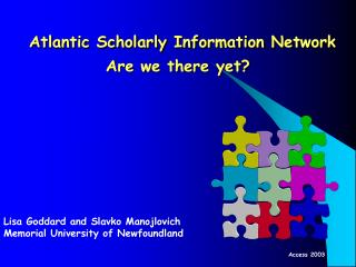 Atlantic Scholarly Information Network Are we there yet?