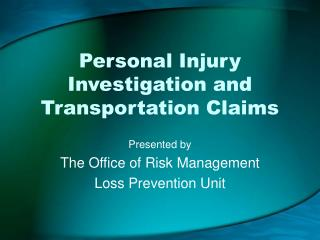 Personal Injury Investigation and Transportation Claims