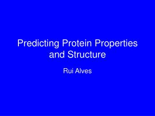 Predicting Protein Properties and Structure