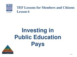 Investing in  Public Education  Pays