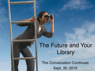The Future and Your Library
