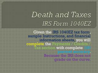 Death and Taxes IRS Form 1040EZ