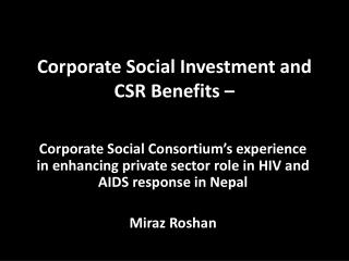 Corporate Social Investment and CSR Benefits –