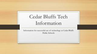 Cedar Bluffs Tech Information