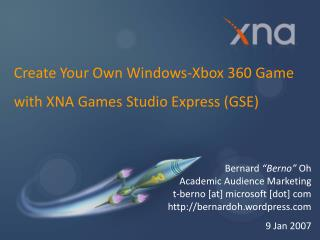 Create Your Own Windows-Xbox 360 Game with XNA Games Studio Express (GSE)