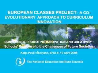 EUROPEAN CLASSES PROJECT :  A CO-EVOLUTIONARY  APPROACH TO CURRICULUM INNOVATION