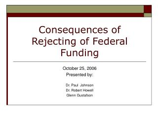 Consequences of Rejecting of Federal Funding