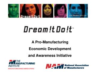 A Pro-Manufacturing  Economic Development  and Awareness Initiative