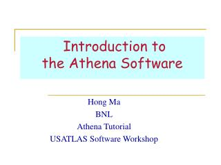 Introduction to the Athena Software