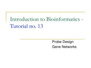 Introduction to Bioinformatics -  Tutorial no. 13