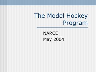 The Model Hockey Program