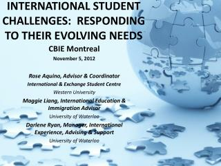 INTERNATIONAL STUDENT CHALLENGES:  RESPONDING TO THEIR EVOLVING NEEDS