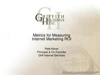 Metrics for Measuring Internet Marketing ROI