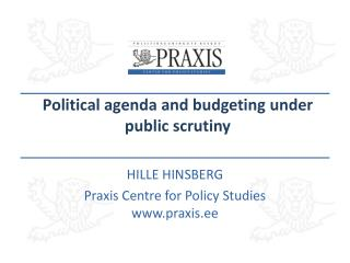 P olitical  agenda and  budgeting under public scrutiny