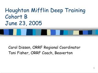 Houghton Mifflin Deep Training Cohort B June 23, 2005