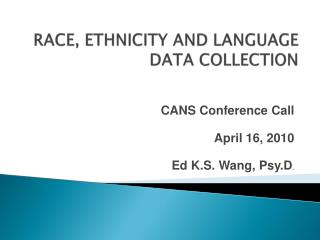 RACE, ETHNICITY AND LANGUAGE  DATA COLLECTION