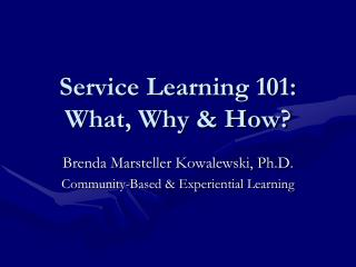 Service Learning 101: What, Why & How?