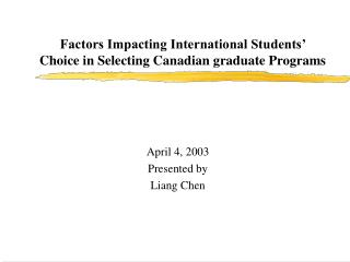 Factors Impacting International Students' Choice in Selecting Canadian graduate Programs