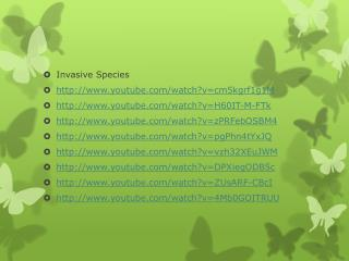 Invasive Species  youtube/watch?v=cm5kgrf1g1M