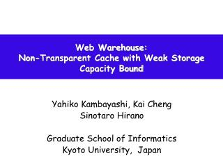 Web Warehouse : Non-Transparent Cache with Weak Storage Capacity Bound