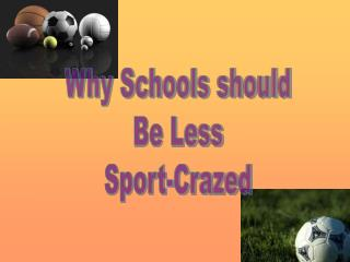 Why Schools should Be Less Sport-Crazed