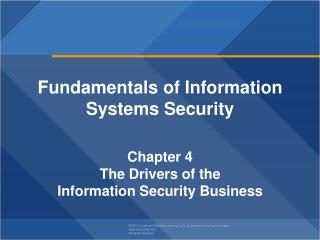Fundamentals of  Information Systems Security  Chapter  4 The Drivers of  the