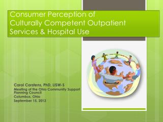Consumer Perception of  Culturally Competent Outpatient  Services & Hospital Use